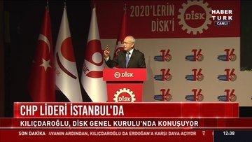CHP Lideri Kılıçdaroğlu, Disk Genel Kurulu'nda konuştu