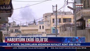 Habertürk ekibi İdlib'de