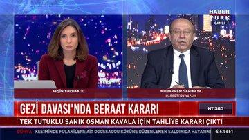 Habertürk yazarı Muharrem Sarıkaya'dan Gezi Parkı davası yorumu