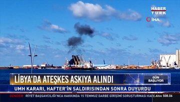 Libya'da ateşkes askıya alındı