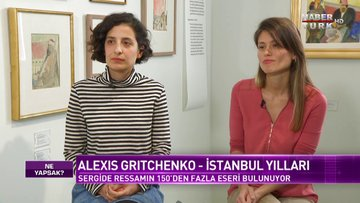 """Ne Yapsak - Ukraynalı ressam Alexis Gritchenko'nun """"İstanbul Yılları"""" sergisi (19 Şubat 2020)"""