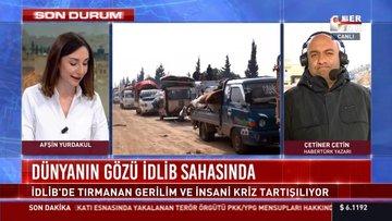 Dünyanın gözü İdlib sahasında