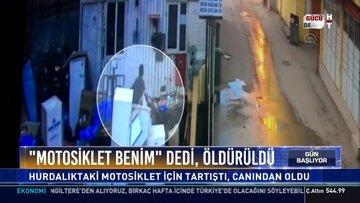 """""""Motosiklet benim"""" dedi, öldürüldü"""