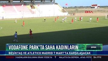 Vodafone Park'ta saha kadınların