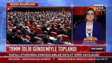 Meclis İdlib için kapalı toplandı
