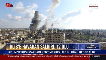 İdlib'e havadan saldırı: 12 ölü