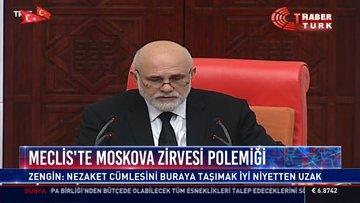 Meclis'te Moskova zirvesi polemiği