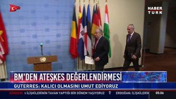 BM'den ateşkes değerlendirmesi