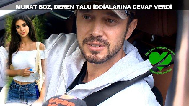 Murat Boz, Deren Talu iddialarına cevap verdi!