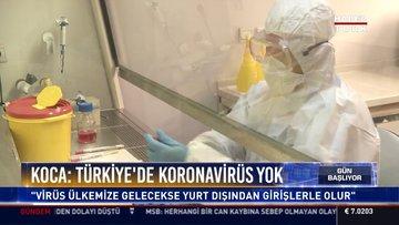 Koca: Türkiye'de koronavirüs yok