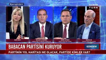 Para Gündem - 9 Mart 2020 (Ali Babacan'ın partisinde kimler yer alacak, siyasete etkisi ne olur?)
