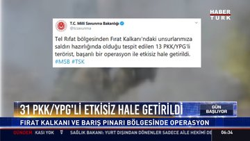 31 PKK/YPG'li etkisiz hale getirildi
