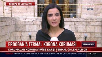 Erdoğan'a termal korona koruması