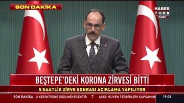 Okullar 1 hafta tatil - Cumhurbaşkanlığı Sözcüsü İbrahim Kalın zirve sonrası açıklamalarda bulundu