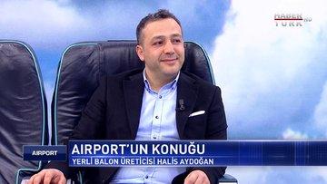 Airport - 15 Mart 2020 (Dünyanın konuştuğu yerli ve milli hava araçları)