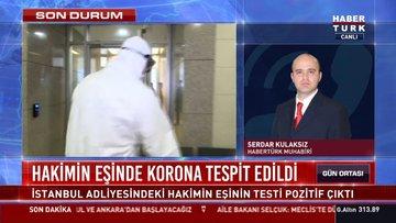 İstanbul Adalet Sarayı Hakiminin eşinde koronavirüsü tespit edildi. İşte ayrıntılar...
