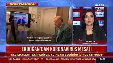 Cumhurbaşkanı Erdoğan'dan koronavirüs mesajı! İşte ayrıntılar...