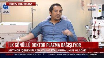 İlk gönüllü doktor plazma bağışlıyor
