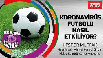 HTSPOR Mutfak | Koronavirüs futbolu nasıl etkiliyor?