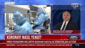 Ordu Perşembe Belediye Başkanı korona sürecini Habertürk'e anlattı