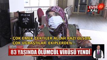 83 yaşındaki Ayşe Teyze virüsü yendi!