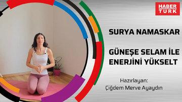 YOGA: Surya Namaskar/ Güneşe Selam ile enerjini yükselt