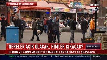 4 günlük sokağa çıkma kısıtlamasında marketler açık olacak mı, bakkallar açık olacak mı?