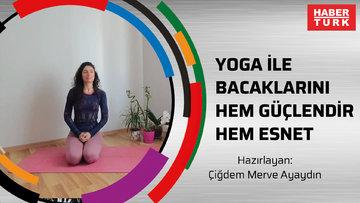 Yoga ile bacaklarını hem güçlendir hem esnet