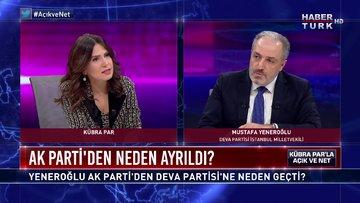 Açık ve Net - 3 Mayıs 2020 (AK Parti'den DEVA Partisi'ne neden geçti? Mustafa Yeneroğlu anlatıyor)