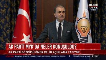Son dakika! AK Parti Sözcüsü Ömer Çelik'ten açıklamalar