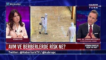 Açık ve Net - 5 Mayıs 2020 (AVM ve berberlerde risk ne? Prof. Dr. Osman Müftüoğlu anlatıyor)
