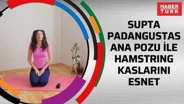 Yoga- Supta padangustasana pozu ile hamstring kaslarını esnet