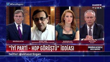 """Gece Raporu - 12 Mayıs 2020 (""""İYİ Parti-HDP görüştü"""" iddiası nereye evrilir?)"""