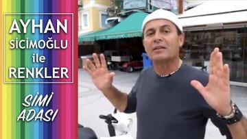 Simi Adası - Ayhan Sicimoğlu ile Renkler