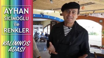 Kalimnos Adası - Ayhan Sicimoğlu ile Renkler