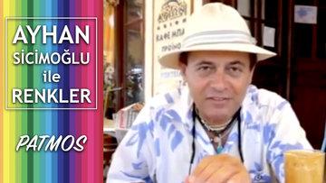 Patmos - Ayhan Sicimoğlu ile Renkler