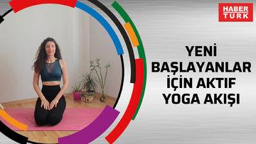 Yeni başlayanlar için aktif yoga akışı