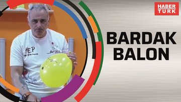 İlker hoca ile bardak balon