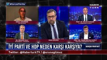Gerçek Fikri Ne - 16 Mayıs 2020 (İYİ Parti ve HDP neden karşı karşıya?)
