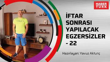 İFTAR SONRASI YAPILACAK EGZERSİZLER- 22