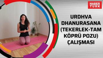 YOGA - Urdhva dhanurasana (tekerlek-tam köprü pozu) çalışması