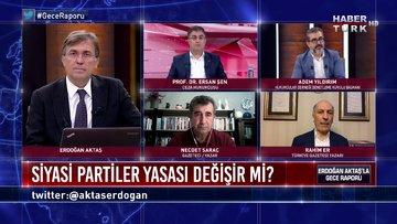 Gece Raporu - 20 Mayıs 2020 (Siyasi partiler yasası değişir mi?)