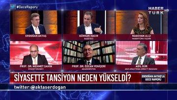 Gece Raporu - 21 Mayıs 2020 (Siyasette tansiyon neden yükseldi, kutuplaşmayı kim körüklüyor?)