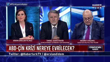 Türkiye'nin Nabzı - 25 Mayıs 2020 (ABD-Çin krizi nereye evrilecek, Türkiye nasıl tavır almalı?)