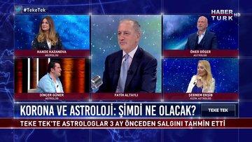 Yıldız haritaları salgının bitişi ile ilgili ne söylüyor? - Teke Tek (26 Mayıs 2020)