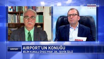 Airport - 31 Mayıs 2020 (Koronavirüs sonrası uçaklar ne kadar güvenli?)