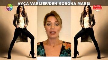 Ayça Varlıer'in sosyal medyayı sallayan ''Korona Marşı''