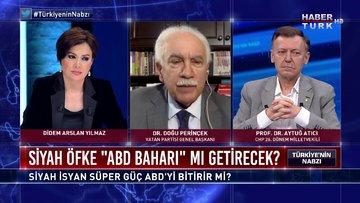 """Türkiye'nin Nabzı - 1 Haziran 2020 (Siyah öfke """"ABD Baharı"""" mı getirecek?)"""