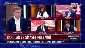 Gece Raporu - 3 Haziran 2020 (Baro tartışması neden başladı, perde arkasında ne var?)