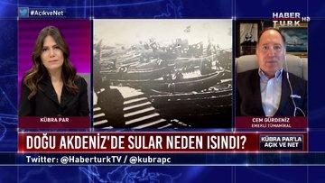 Açık ve Net - 9 Haziran 2020 (Doğu Akdeniz'de sular neden ısındı? Cem Gürdeniz anlatıyor)